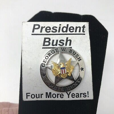 President George W. Bush Sheriff Style Star Pin Re-election Campaign