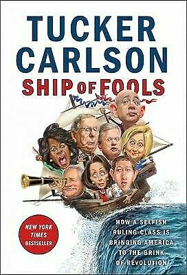 Ship of Fools How a Selfish Ruling Class Is..by Tucker Carlson HARDCOVER 201...