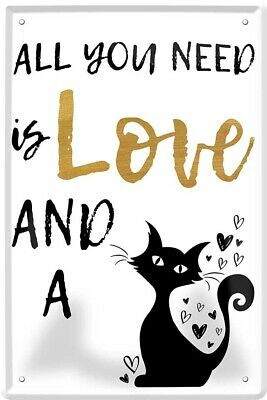All you need is Love and a Cat Katze 20 x 30 cm Spruch Deko Blechschild 407