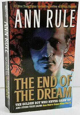 The End of the Dream: Crime Files Vol.5, Ann Rule, First Printing 1999