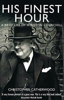 His Finest Hour: A Brief Life of Winston Churchill  NEW BOOK [Paperback] By Chri