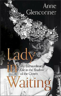 Lady in Waiting: My Extraordinary Life in the Shadow of the Crown |