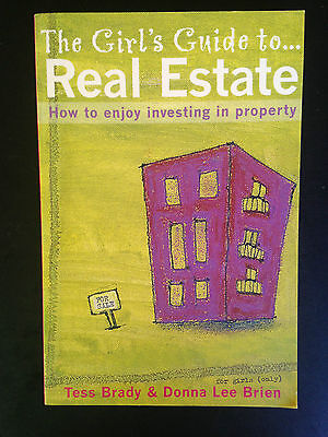 The Girls Guide To Real Estate, By Tess Brady & Donna Lee Brien, P/B VGC
