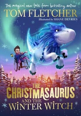 SIGNED The Christmasaurus and the Winter Witch by Tom Fletcher (Hardback 2019)