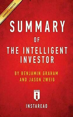 Summary of The Intelligent Investor: by Benjamin Graham and Jason Zweig | Includ