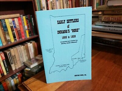 Early Settlers of Indiana's Gore : 1803-1820 by Shirley K. Mikesell