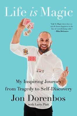 Life Is Magic: My Inspiring Journey from Tragedy to Self-Discovery by Dorenbos