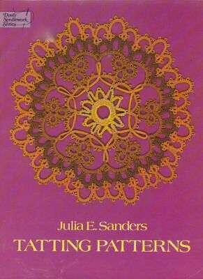 Tatting Patterns by Julia E Sanders - 116 Designs, Includes 1915 Priscilla Book
