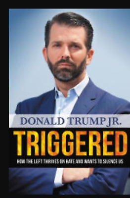 SIGNED. Triggered: How the Left Thrives on Hate by Donald Trump Jr with photos