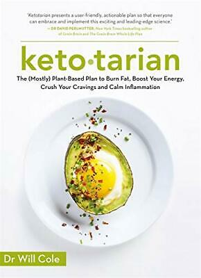 Ketotarian: The (Mostly) Plant-based Plan to Burn Fa... by Cole, Will 1529376416