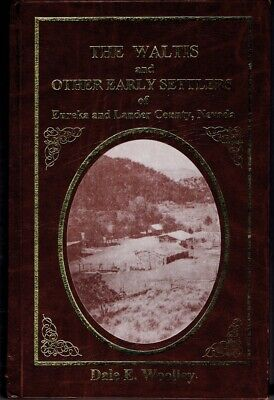 The Waltis and Other Early Settlers of Eureka and Lander County, Nevada, Wooley