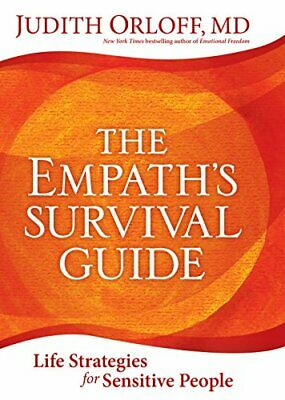The Empath's Survival Guide: Life Strategies for ... by Judith Orloff 1622036573