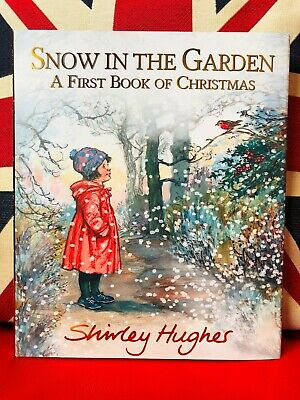 Snow in the Garden: A First Book of Christmas by Shirley Hughes (Hardback 2018)
