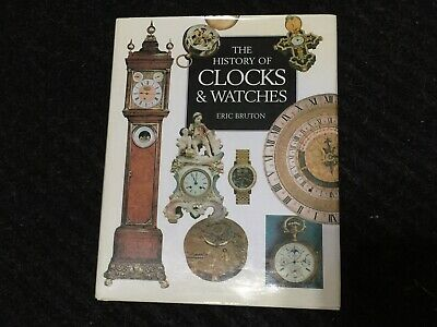The History of Clocks & Watches Eric Bruton