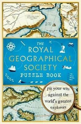 The Royal Geographical Society Puzzle Book: Pit your wits against the world's gr