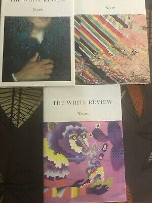 The White Review - Issue 16, 17, 20 Arts & Literature