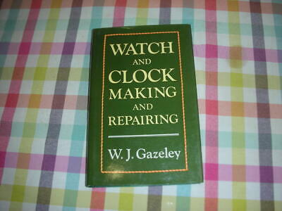 BOOK Watch and clock making and repairing	W J Gazeley	1993	Hale