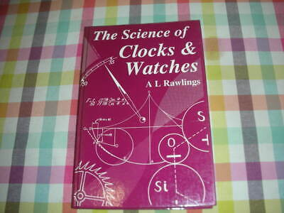 The science of  clocks and watches	A L Rawlings	1993	BHI