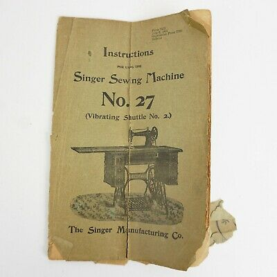 Antique Singer Model No. 27 Treadle Sewing Machine Manual Instruction Book as-is