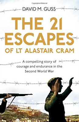 David Guss-21 Escapes Of Lt Alastair Cram (A Compelling Story Of Coura BOOKH NEW