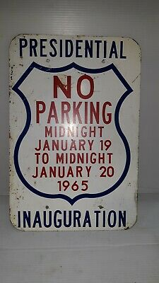 Vintage METAL SIGN PRESIDENTIAL INAUGURATION NO PARKING JOHNSON 1965