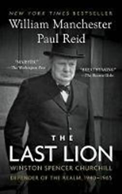The Last Lion: Winston Spencer Churchill: Defender of the Realm, 1940-1965.