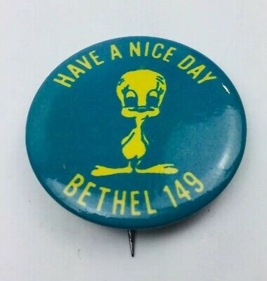 Vintage BETHEL 149 HAVE A NICE DAY Tweety Bird Pin . Unknown / Possibly Masonic