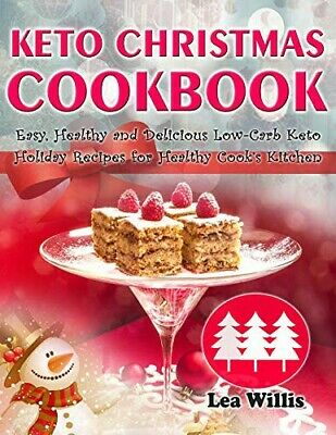 Keto Christmas Cookbook Easy Healthy and Delicious Low-Carb Keto Holiday Recipes