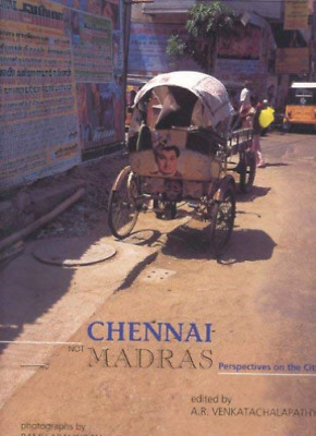 A/R Venkatachalapthy-Chennai  Not Madras: Perspectives On The City BOOKH NEW