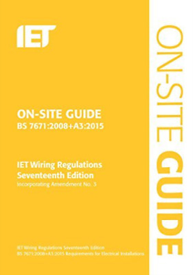 On-Site Guide (BS 7671:2008 IET Wiring Regulations, 17th Edition in... BOOK NEW