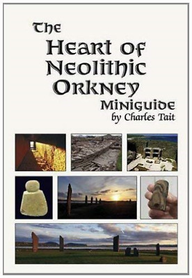 Heart Of Neolithic Orkney Miniguide BOOK NEW