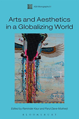 Kaur Raminder-Arts And Aesthetics In A Globalizing World BOOK NEW