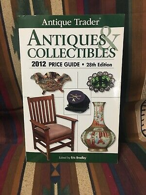 Antique Trader Antiques & Collectibles Price Guide 2012 (Ant... by Brownell, Dan