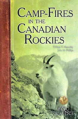 Camp-Fires in the Canadian Rockies by William T. Hornaday (English) Paperback Bo