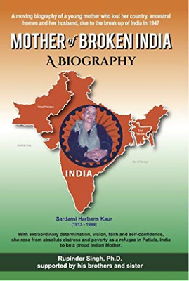 Singh  Rupinder-Mother Of Broken India (A Biography Of Harbans Kaur 19 BOOKH NEW