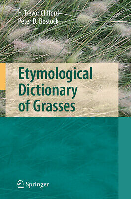 Etymological Dictionary of Grasses, Harold Trevor Clifford