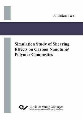 Simulation Study of Shearing Effects on Carbon Nanotube/Polymer Composites, ...
