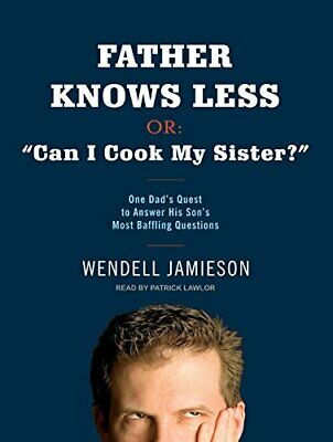 """Padre Knows menos,o : """" Can i Cook My Sister ?"""": One Dad's Búsqueda a Answer Su"""