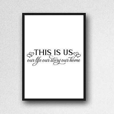 THIS IS US LIFE STORY HOME PRINT PICTURE love a4 QUOTE unframed wedding
