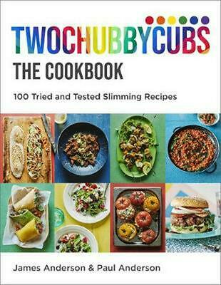 Twochubbycubs the Cookbook: 100 Tried and Tested Slimming Recipes by James Ander