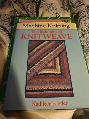 Machine Knitting The Techinque Of Weaving By Kathleen Kinder