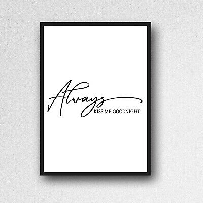 ALWAYS KISS ME GOODNIGHT print a4 gloss picture WALL ART UNFRAMED TYPOGRAPHY
