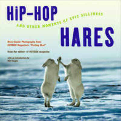 Hip-Hop Hares and Other Moments of Epic Silliness.