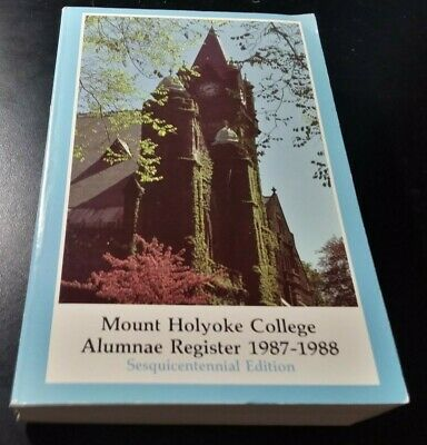 Mount Holyoke College - Alumnae Directory 1987-88 - Sesquicentennial - Paperback