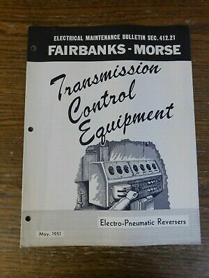 Fairbanks Morse Electro-Pneumatic Reversers Electrical Maintenance Bulletin 1951