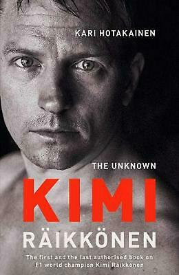 Unknown Kimi Raikkonen by Kari Hotakainen Hardcover Book Free Shipping!