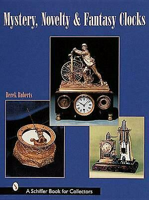 Mystery, Novelty, and Fantasy Clocks by Derek Roberts (English) Hardcover Book F