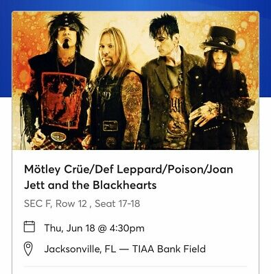 2 Tickets The Stadium Tour: Motley Crue, Def Leppard, Poison & Joan Jett 6/18/20