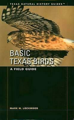 Basic Texas Birds: A Field Guide by Mark W. Lockwood (English) Paperback Book Fr