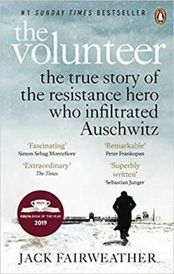 The Volunteer The True Story of the Resistance by Jack Fairweather Paperback